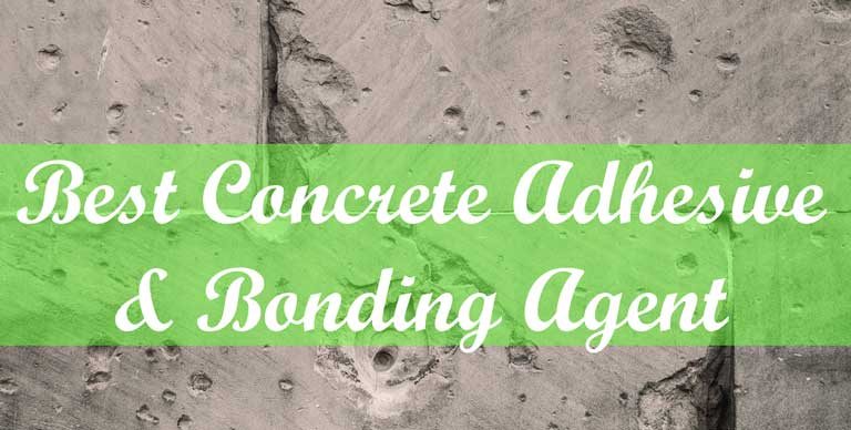 best concrete bonding agent & adhesive