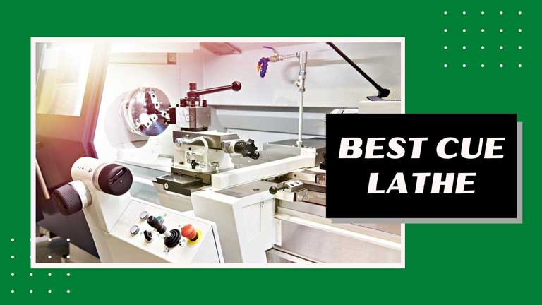 best cue lathe review