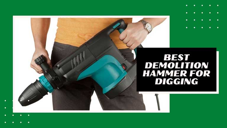 best demolition hammer for digging reviews