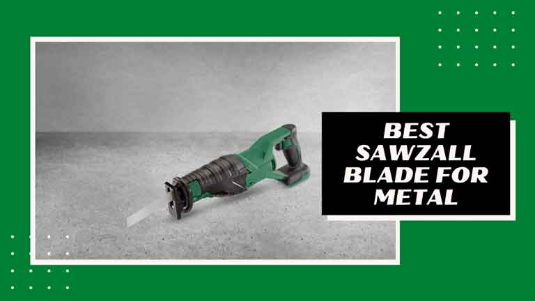 best sawzall blade for metal reviews