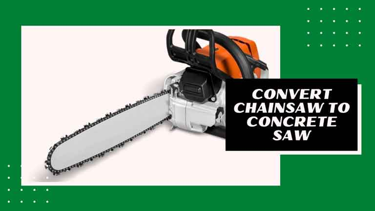 convert chainsaw to concrete saw